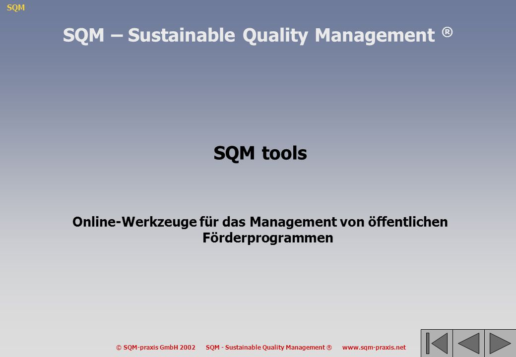SQM – Sustainable Quality Management ® SQM tools