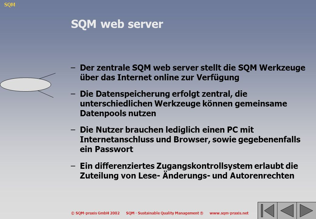SQM web server Der zentrale SQM web server stellt die SQM Werkzeuge über das Internet online zur Verfügung.