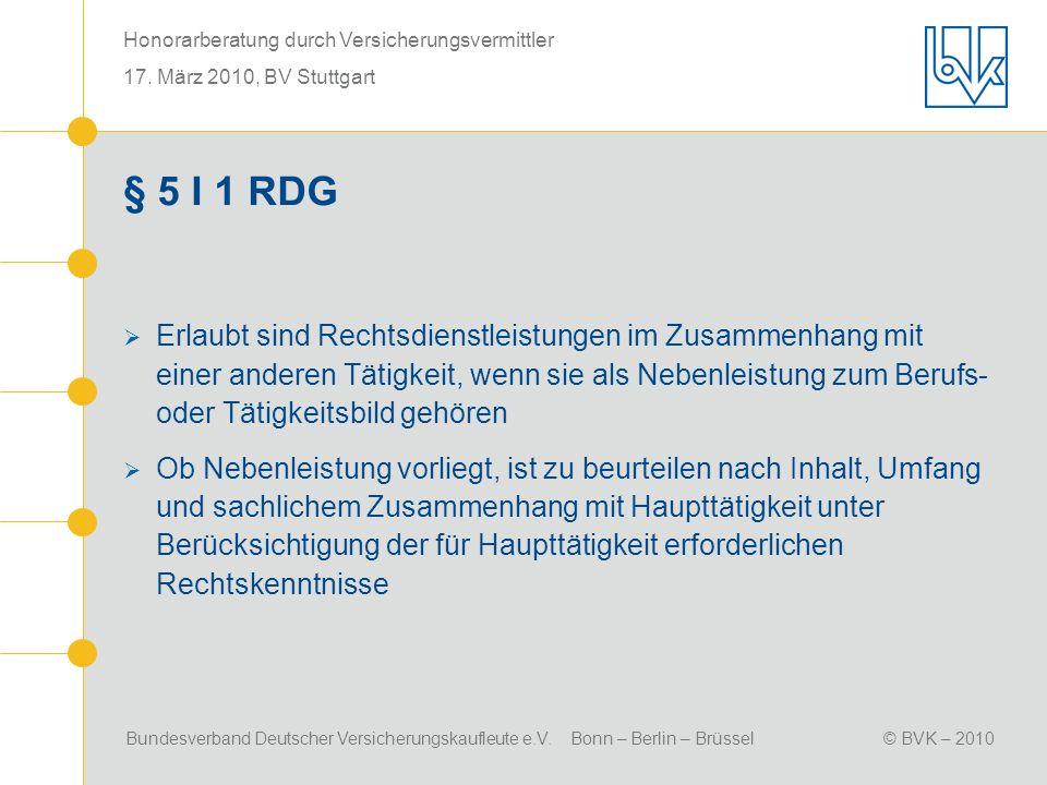§ 5 I 1 RDG