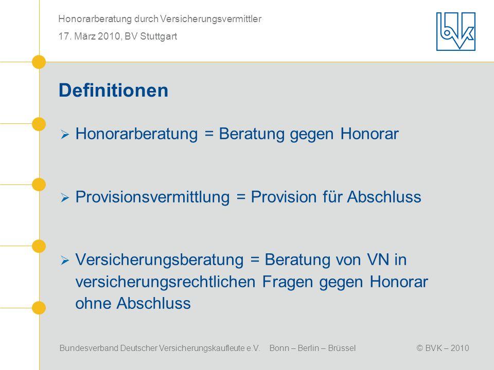 Definitionen Honorarberatung = Beratung gegen Honorar