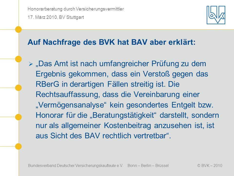 Auf Nachfrage des BVK hat BAV aber erklärt: