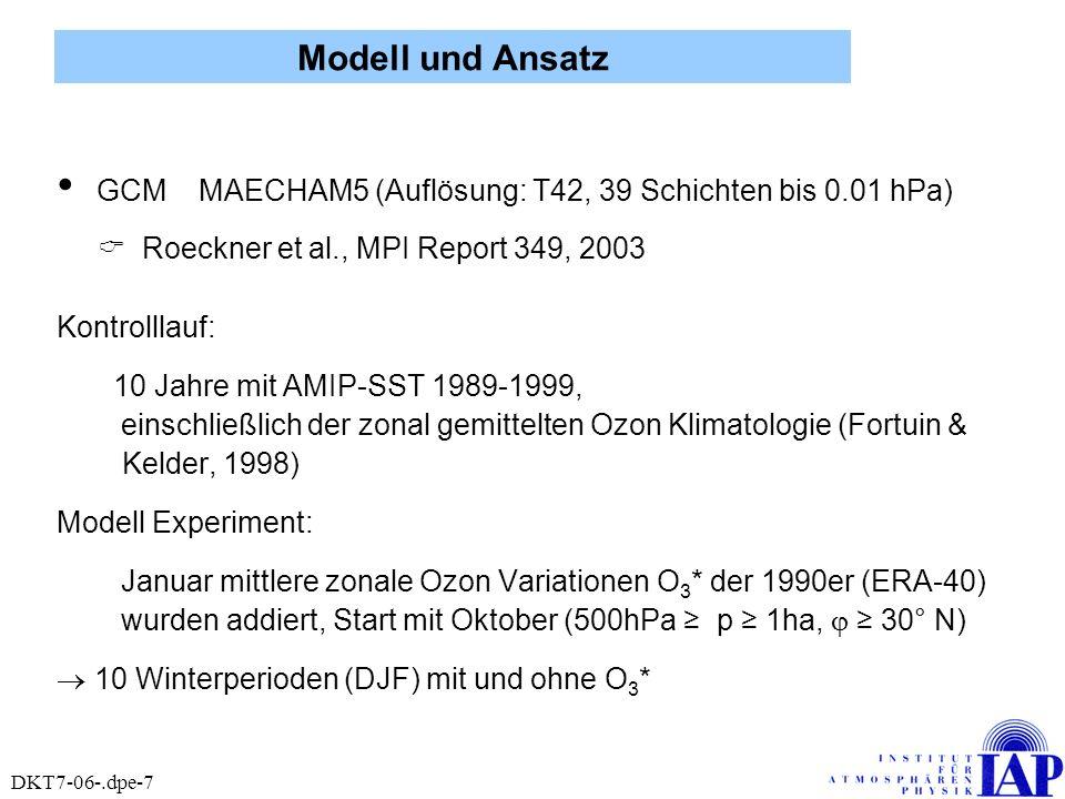 Modell und Ansatz GCM MAECHAM5 (Auflösung: T42, 39 Schichten bis 0.01 hPa)  Roeckner et al., MPI Report 349, 2003.