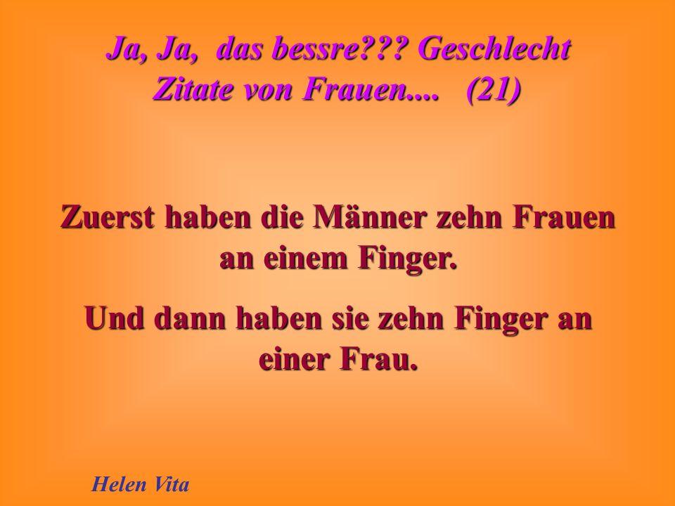 Zuerst haben die Männer zehn Frauen an einem Finger.