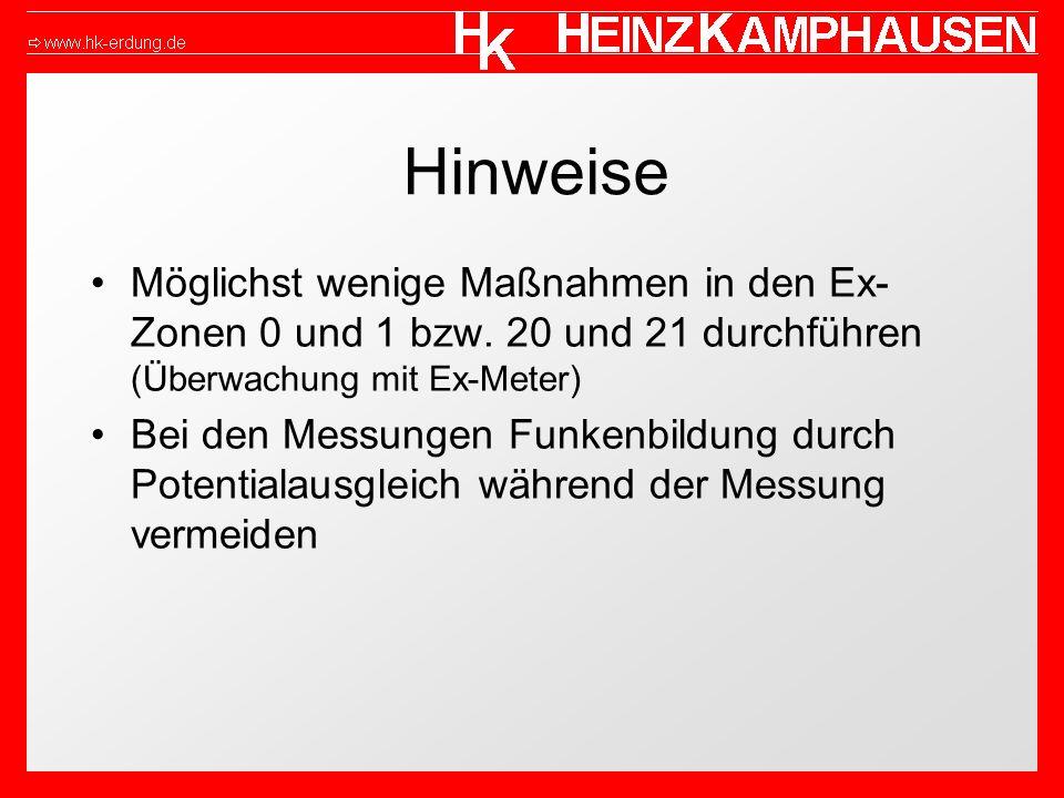 Hinweise Möglichst wenige Maßnahmen in den Ex-Zonen 0 und 1 bzw. 20 und 21 durchführen (Überwachung mit Ex-Meter)