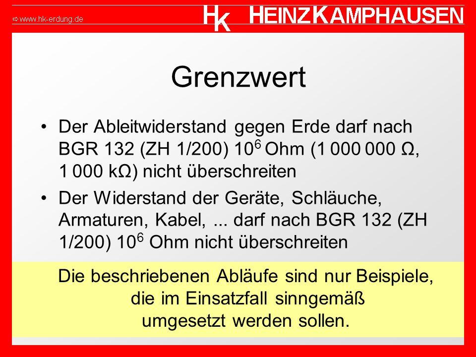 Grenzwert Der Ableitwiderstand gegen Erde darf nach BGR 132 (ZH 1/200) 106 Ohm (1 000 000 Ω, 1 000 kΩ) nicht überschreiten.