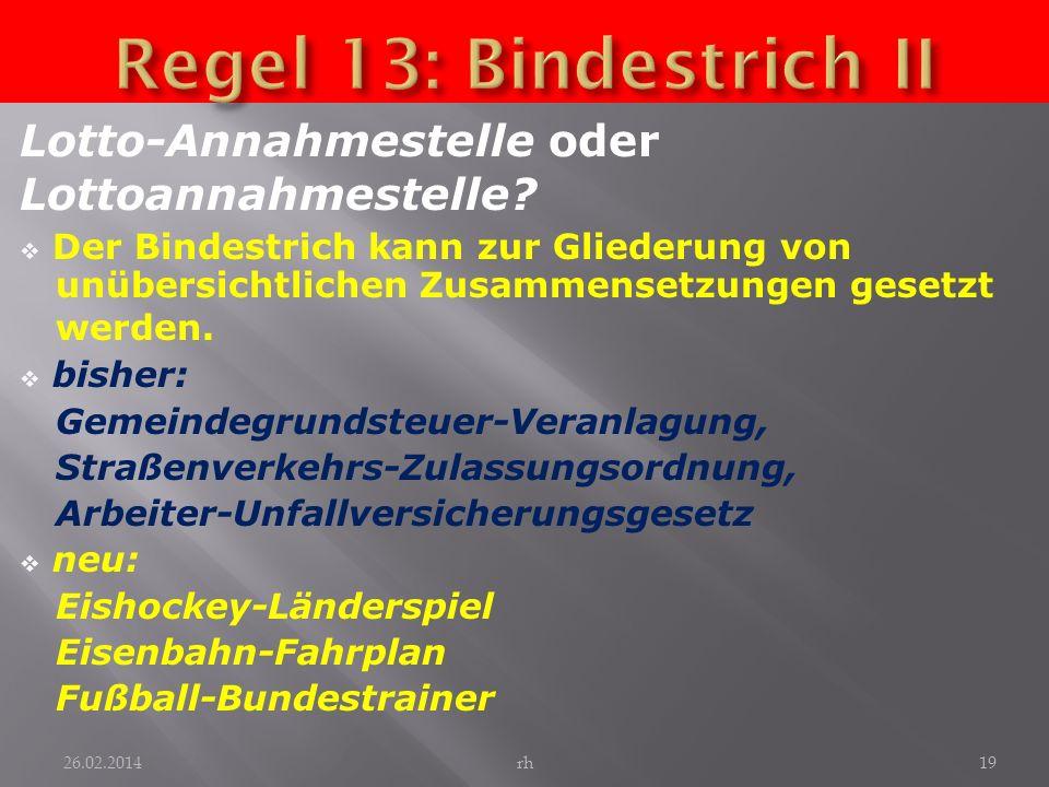 Regel 13: Bindestrich II Lotto-Annahmestelle oder Lottoannahmestelle
