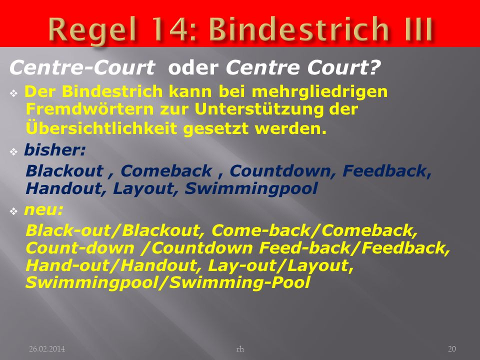Regel 14: Bindestrich III