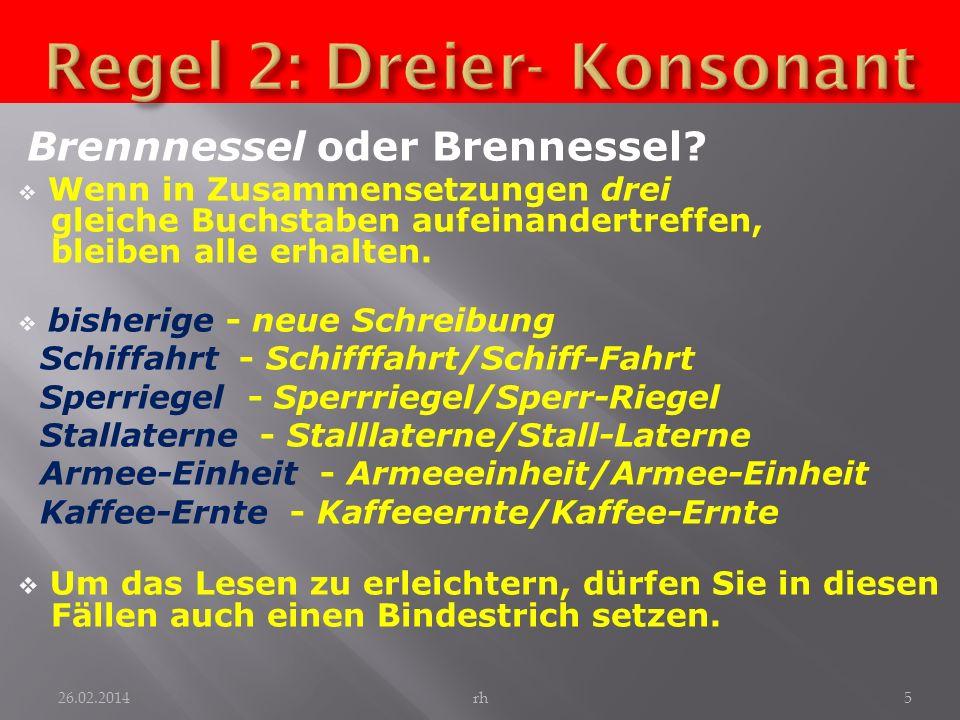 Regel 2: Dreier- Konsonant