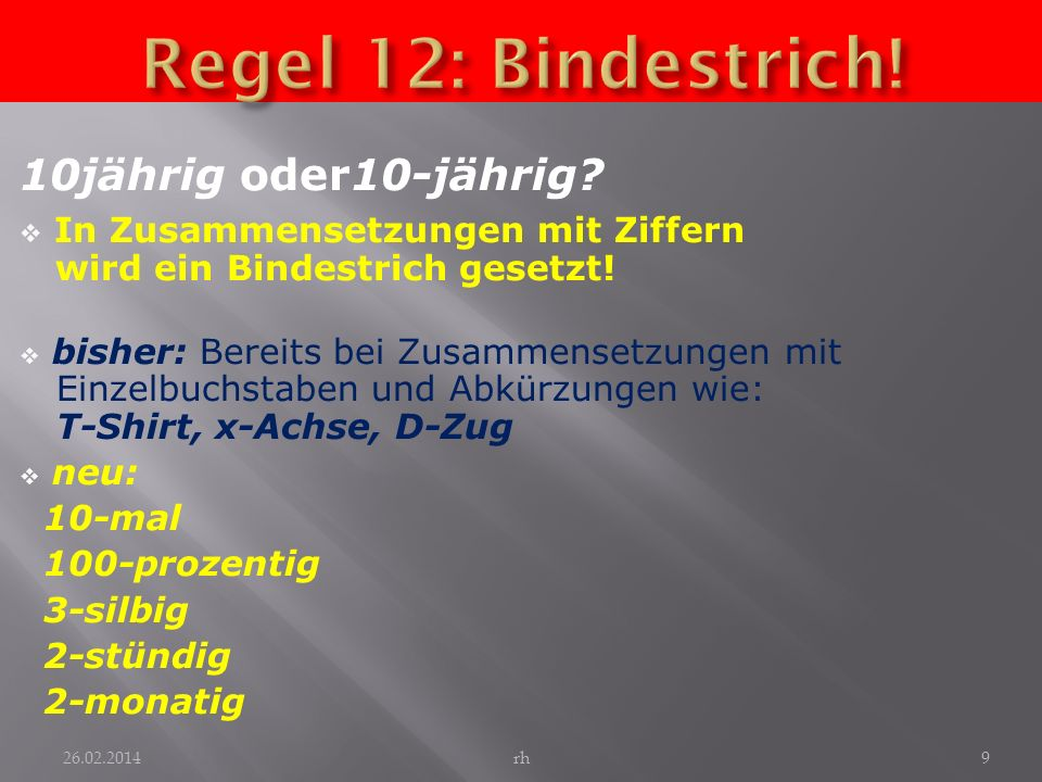 Regel 12: Bindestrich! 10jährig oder10-jährig