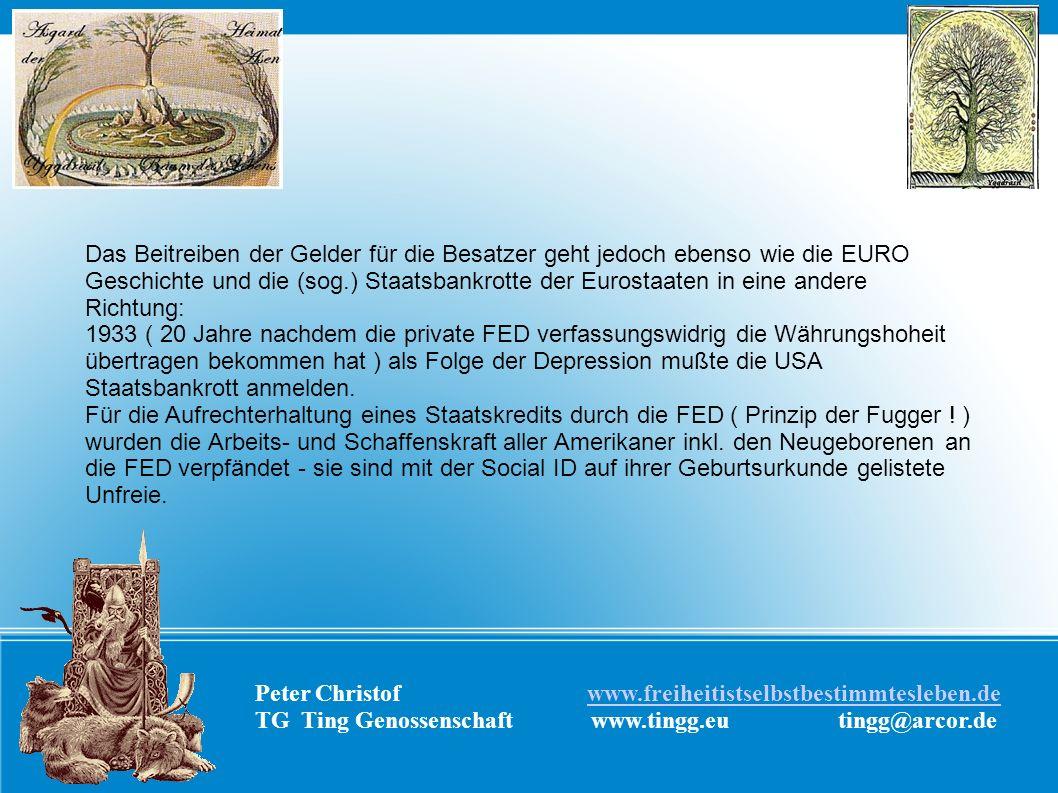 Das Beitreiben der Gelder für die Besatzer geht jedoch ebenso wie die EURO Geschichte und die (sog.) Staatsbankrotte der Eurostaaten in eine andere Richtung:
