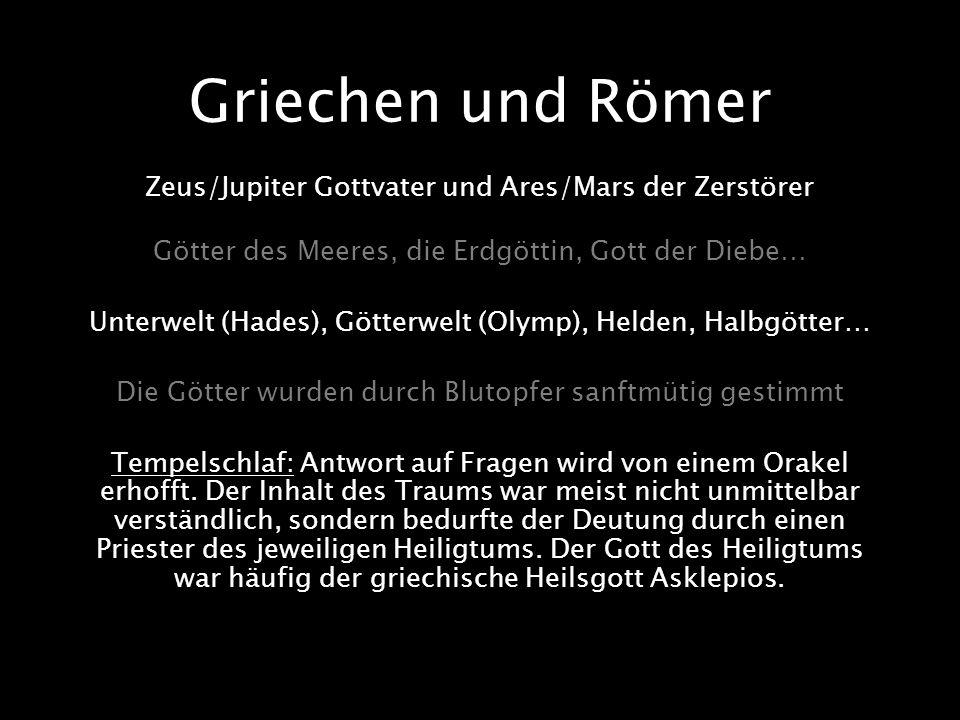 Griechen und Römer Zeus/Jupiter Gottvater und Ares/Mars der Zerstörer
