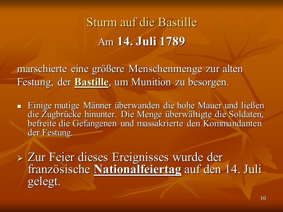 Sturm auf die Bastille Am 14. Juli 1789. marschierte eine größere Menschenmenge zur alten. Festung, der Bastille, um Munition zu besorgen.