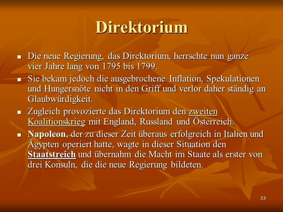 Direktorium Die neue Regierung, das Direktorium, herrschte nun ganze vier Jahre lang von 1795 bis 1799.