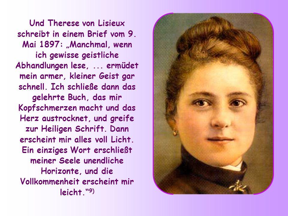 Und Therese von Lisieux schreibt in einem Brief vom 9