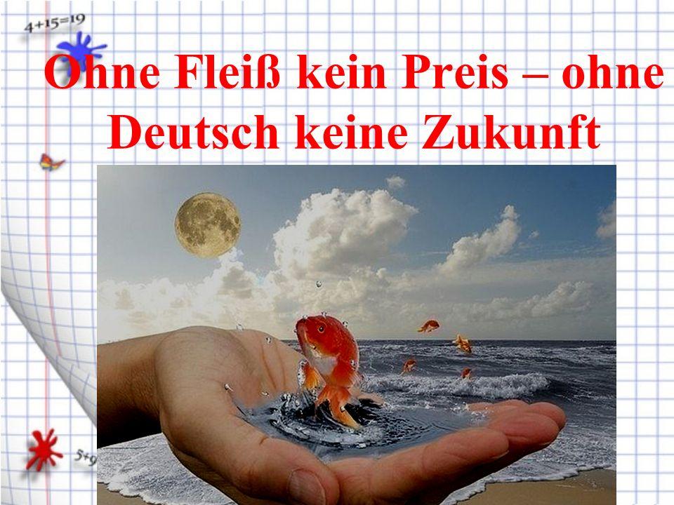 Ohne Fleiß kein Preis – ohne Deutsch keine Zukunft