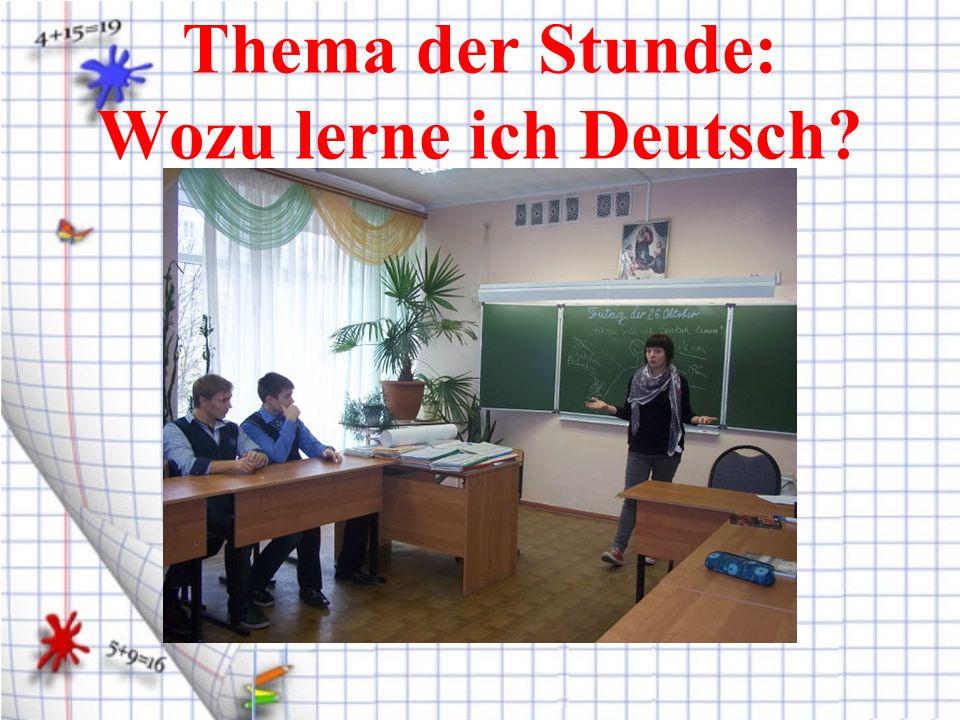 Thema der Stunde: Wozu lerne ich Deutsch