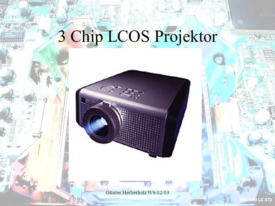 3 Chip LCOS Projektor Günter Herberholz WS 02/03