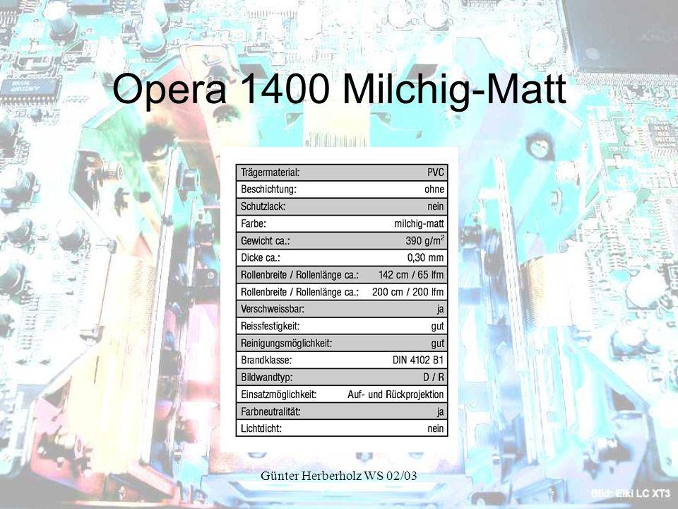 Opera 1400 Milchig-Matt Günter Herberholz WS 02/03