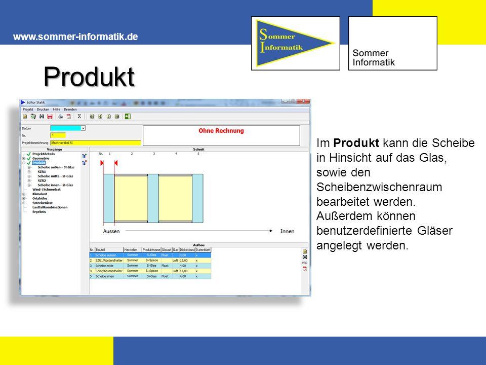 www.sommer-informatik.de Produkt. Im Produkt kann die Scheibe in Hinsicht auf das Glas, sowie den Scheibenzwischenraum bearbeitet werden.