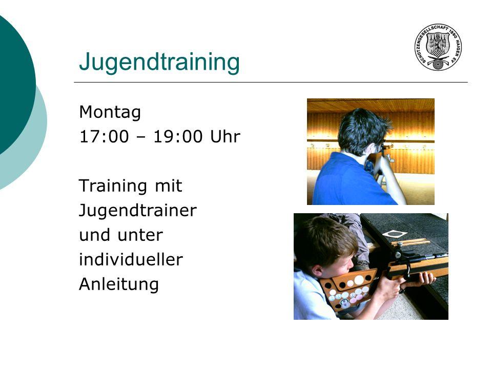 Jugendtraining Montag 17:00 – 19:00 Uhr Training mit Jugendtrainer