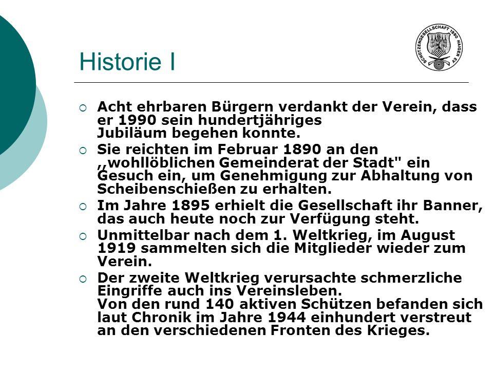 Historie I Acht ehrbaren Bürgern verdankt der Verein, dass er 1990 sein hundertjähriges Jubiläum begehen konnte.