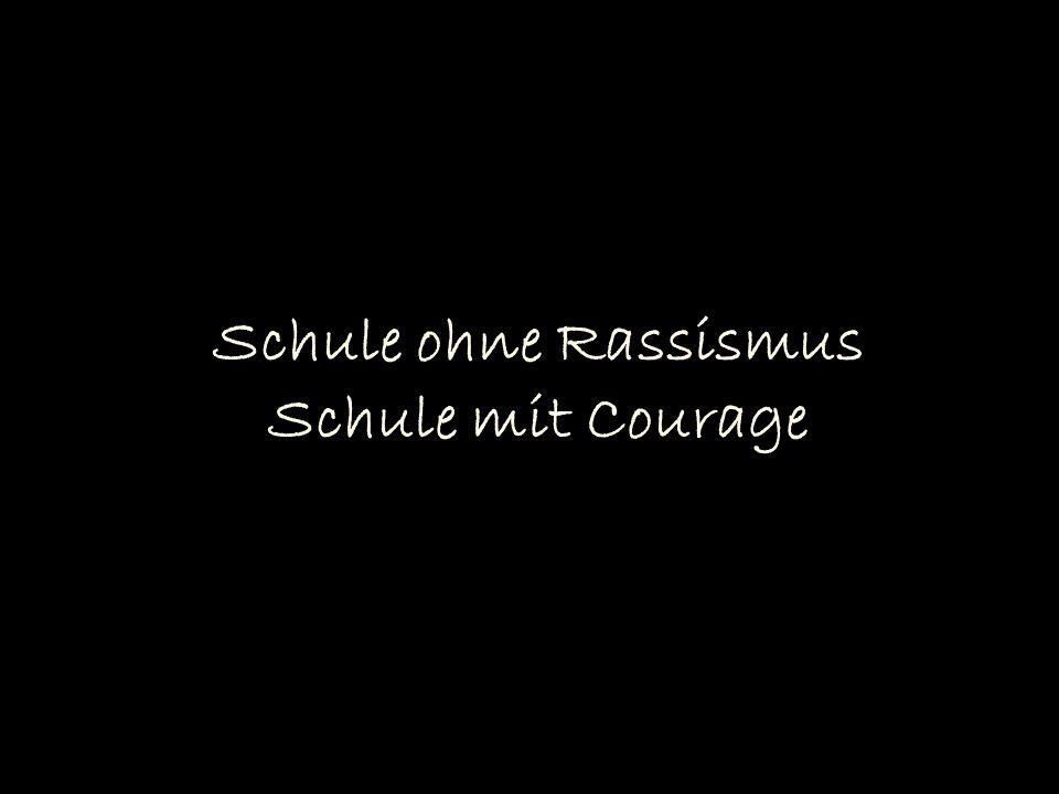 Schule ohne Rassismus Schule mit Courage