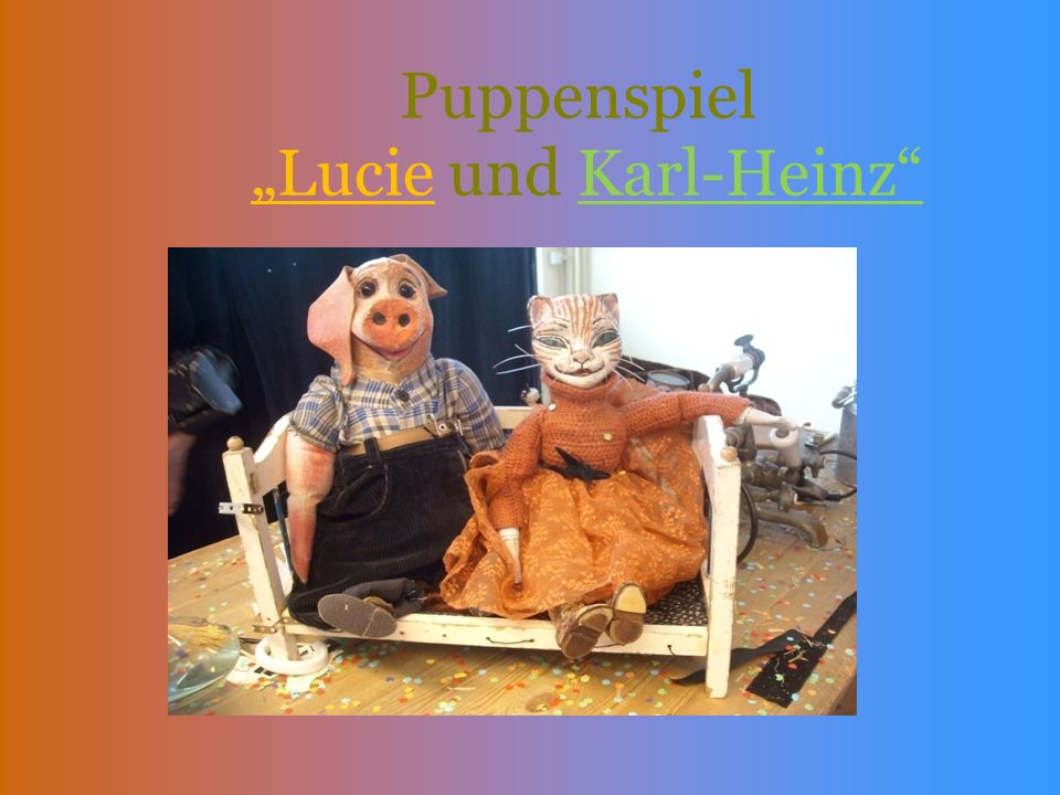 """Puppenspiel """"Lucie und Karl-Heinz"""