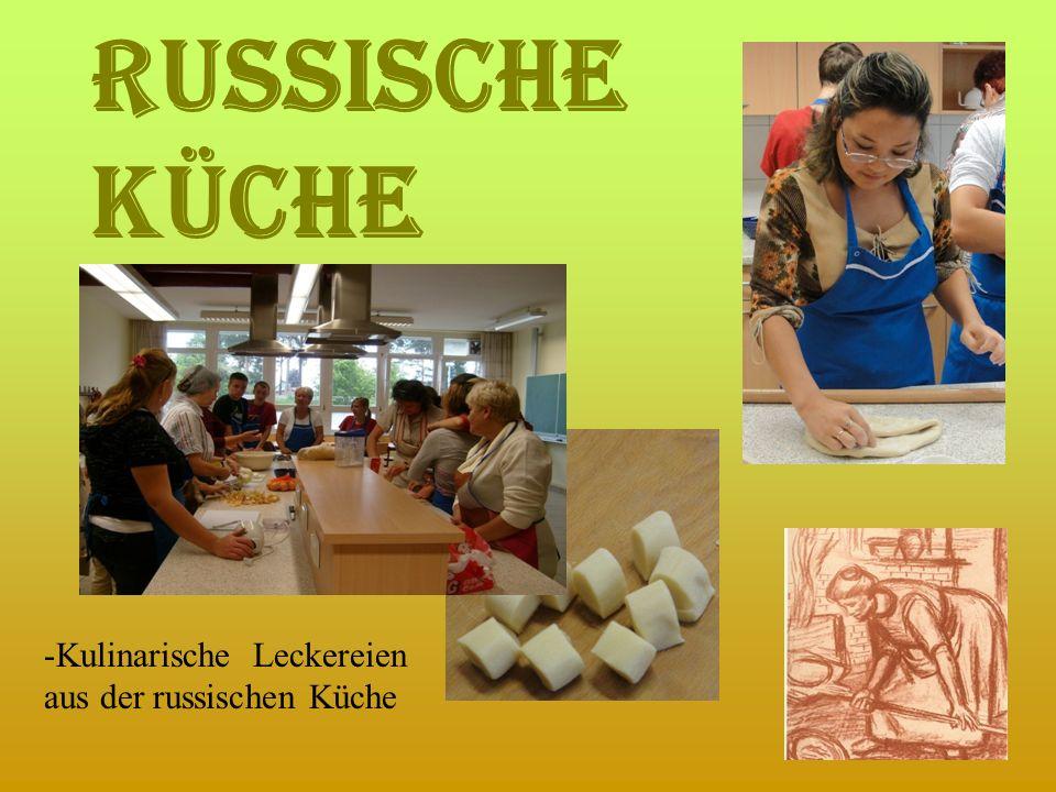 Russische Küche Kulinarische Leckereien aus der russischen Küche