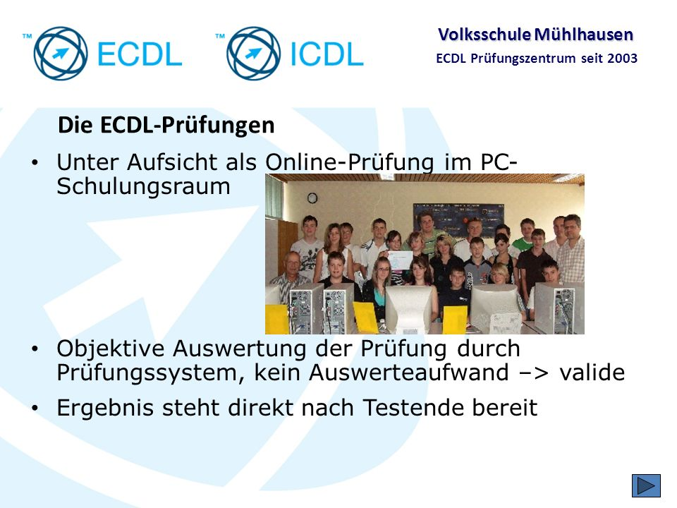 Die ECDL-Prüfungen Unter Aufsicht als Online-Prüfung im PC-Schulungsraum.