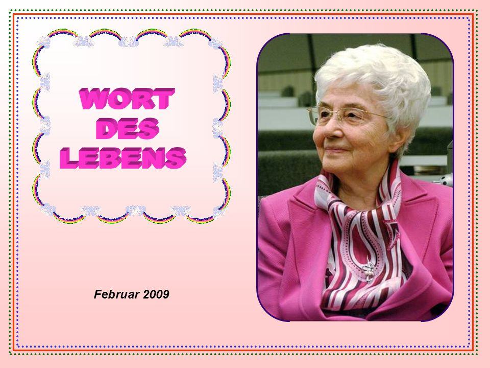 WORT DES LEBENS Februar 2009