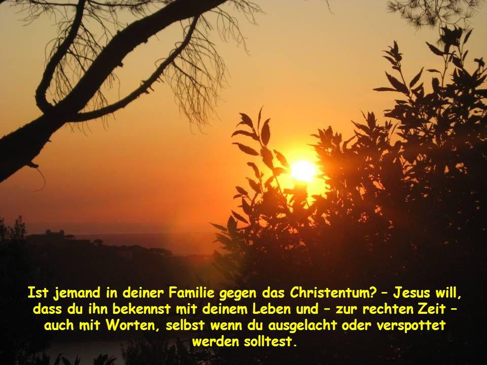 Ist jemand in deiner Familie gegen das Christentum