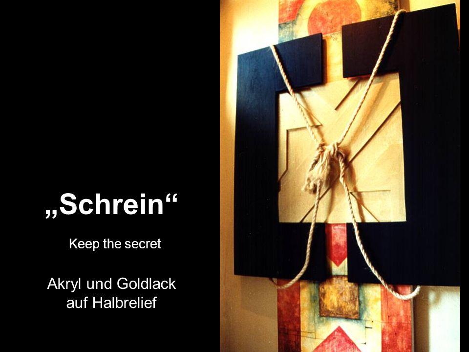 """""""Schrein Keep the secret Akryl und Goldlack auf Halbrelief"""