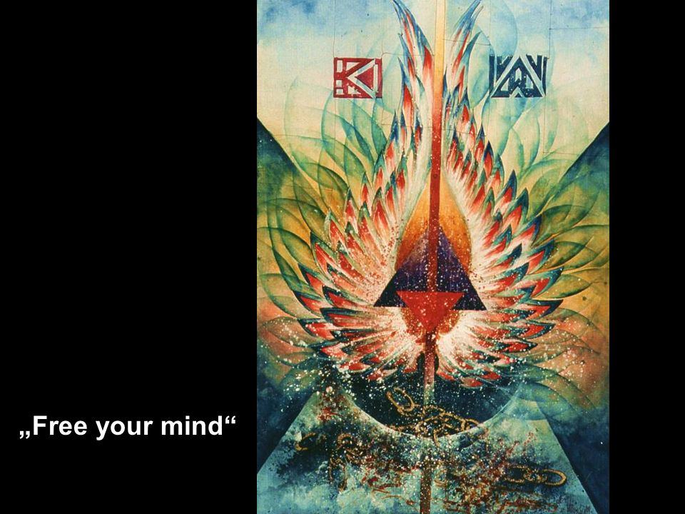 """Free your mind"