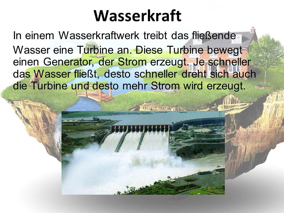 Wasserkraft In einem Wasserkraftwerk treibt das fließende