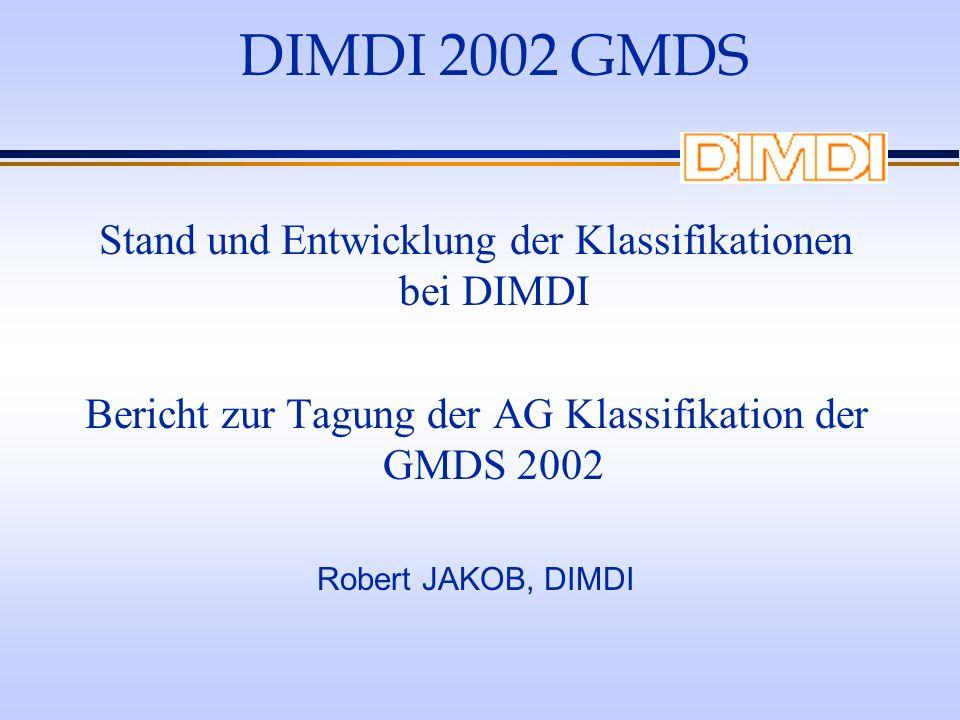 DIMDI 2002 GMDS Stand und Entwicklung der Klassifikationen bei DIMDI