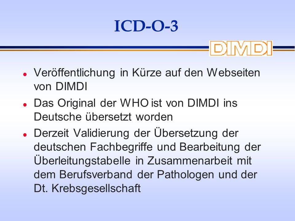 ICD-O-3 Veröffentlichung in Kürze auf den Webseiten von DIMDI