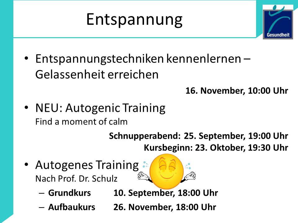 EntspannungEntspannungstechniken kennenlernen – Gelassenheit erreichen. 16. November, 10:00 Uhr. NEU: Autogenic Training Find a moment of calm.