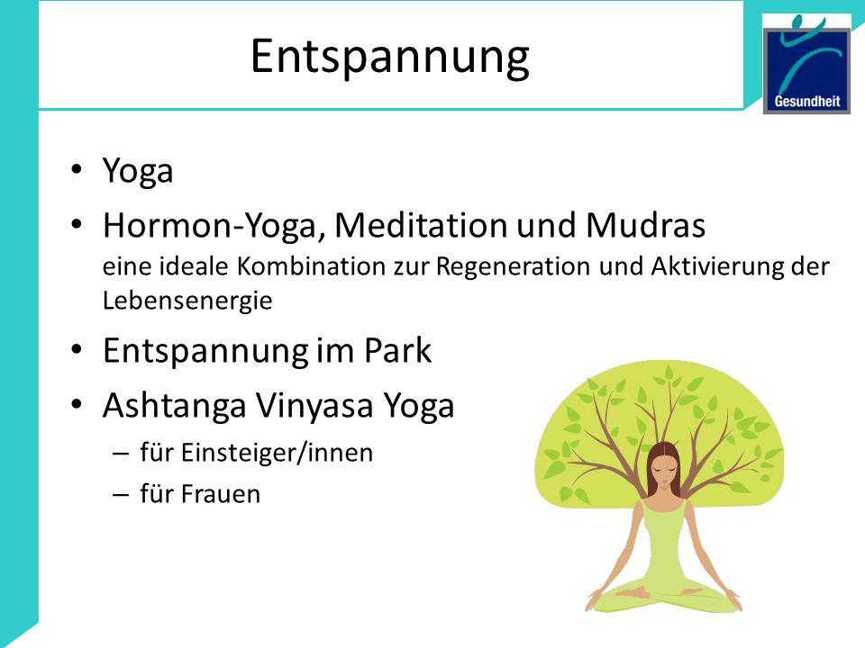 Entspannung Yoga. Hormon-Yoga, Meditation und Mudras eine ideale Kombination zur Regeneration und Aktivierung der Lebensenergie.