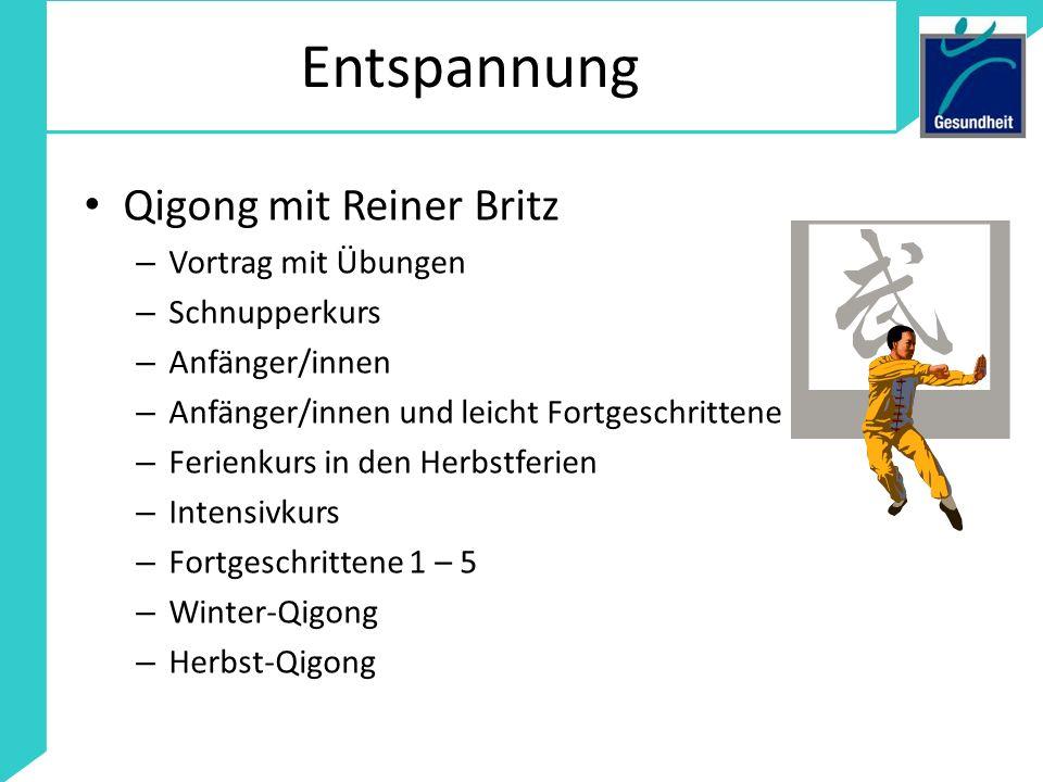 Entspannung Qigong mit Reiner Britz Vortrag mit Übungen Schnupperkurs