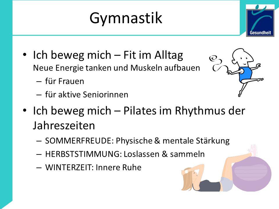 Gymnastik Ich beweg mich – Fit im Alltag Neue Energie tanken und Muskeln aufbauen. für Frauen. für aktive Seniorinnen.