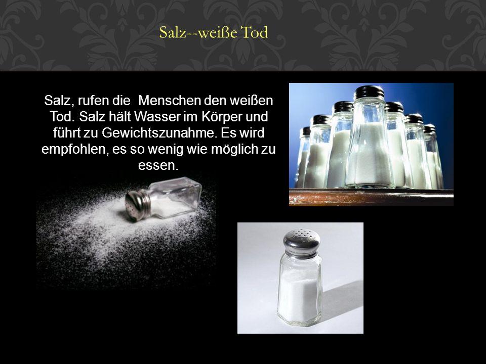 Salz--weiße Tod