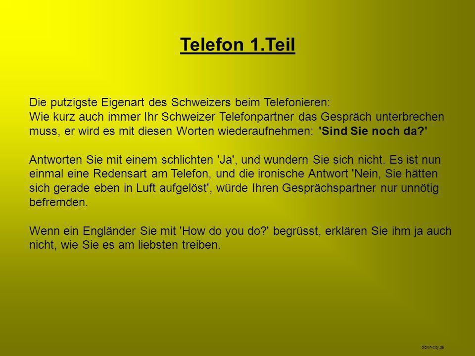 Telefon 1.Teil Die putzigste Eigenart des Schweizers beim Telefonieren: