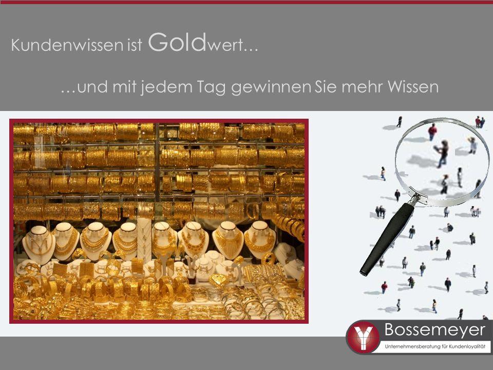 Kundenwissen ist Goldwert…