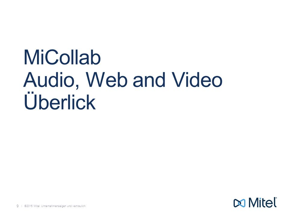 MiCollab Audio, Web and Video Überlick