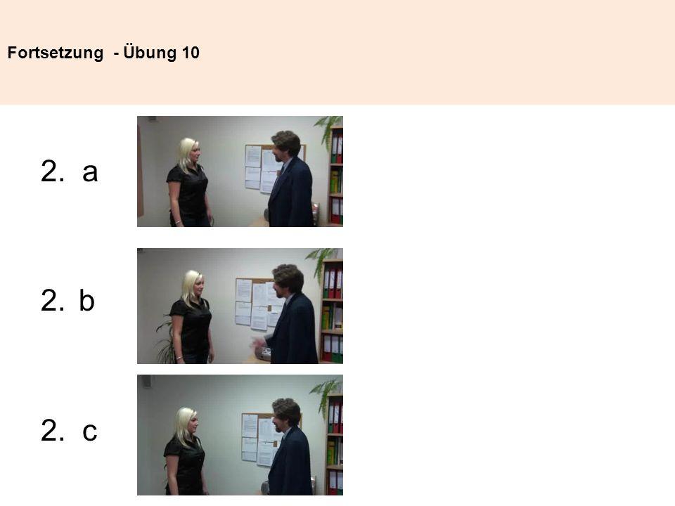 Fortsetzung - Übung 10 2. a b 2. c