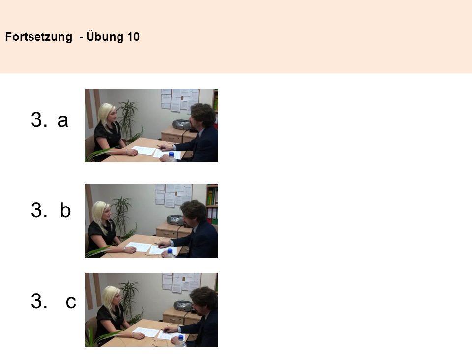 Fortsetzung - Übung 10 a 3. b 3. c
