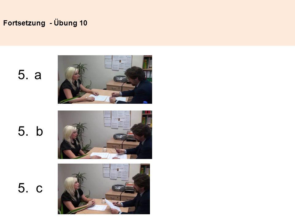 Fortsetzung - Übung 10 a 5. b 5. c
