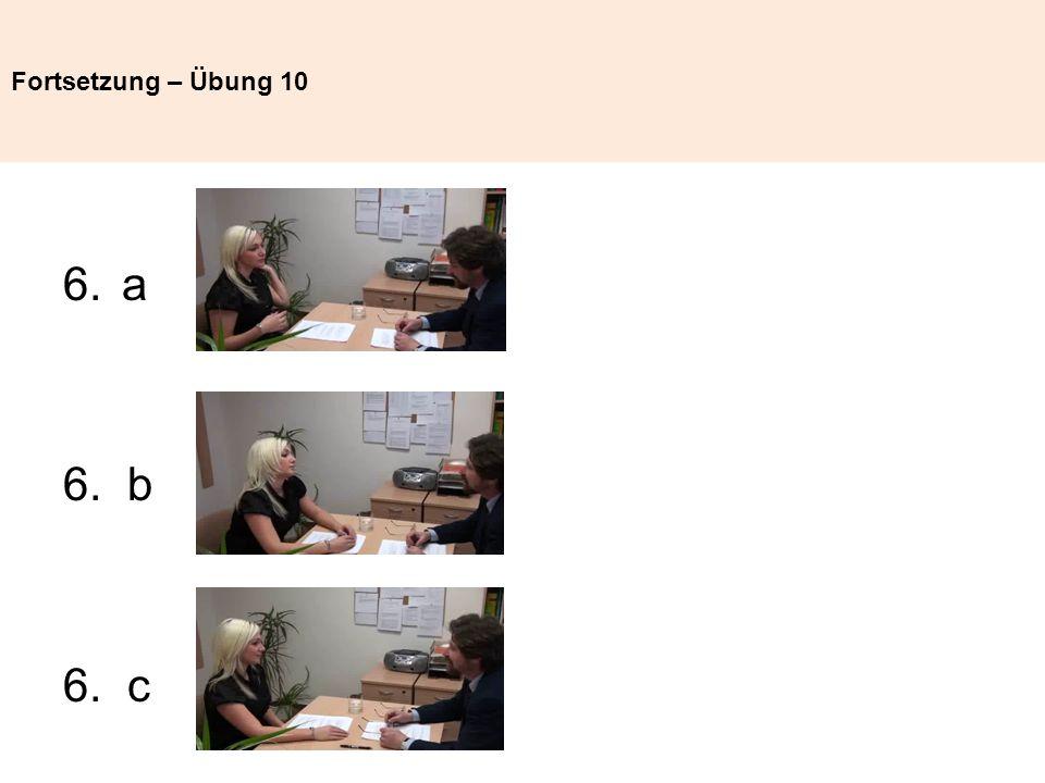 Fortsetzung – Übung 10 a 6. b 6. c