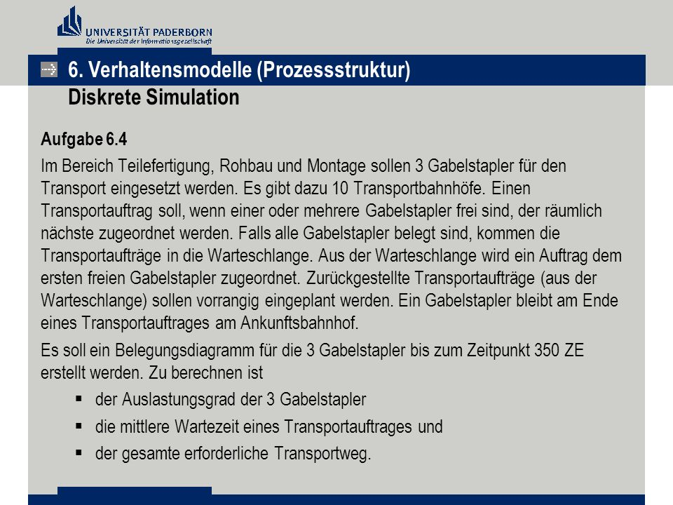 6. Verhaltensmodelle (Prozessstruktur) Diskrete Simulation