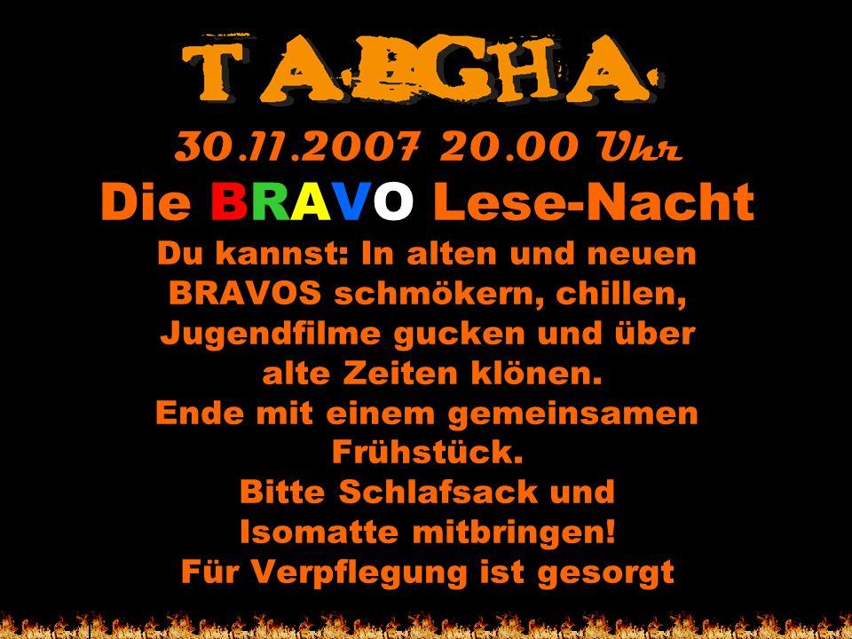 Die BRAVO Lese-Nacht 30.11.2007 20.00 Uhr